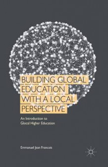 Building Global Education with a Local Perspective 2015 av Emmanuel Jean Francois (Heftet)