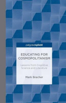 Educating for Cosmopolitanism 2013 av M. Bracher (Heftet)