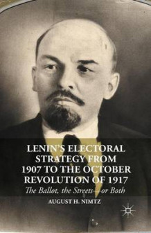 Lenin's Electoral Strategy from 1907 to the October Revolution of 1917 av Nimtz (Heftet)