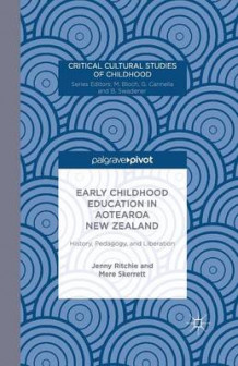Early Childhood Education in Aotearoa New Zealand 2014 av J. Ritchie og Mere Skerrett (Heftet)