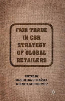 Fair Trade in CSR Strategy of Global Retailers (Heftet)
