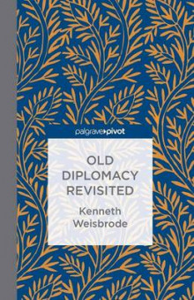 Old Diplomacy Revisited 2014 av Kenneth Weisbrode (Heftet)
