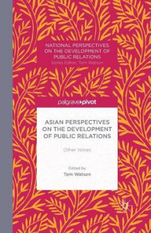 Asian Perspectives on the Development of Public Relations 2014 (Heftet)