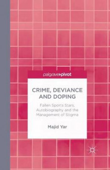Crime, Deviance and Doping 2014 av M Yar (Heftet)