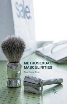 Metrosexual Masculinities av M. Hall (Heftet)