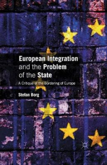 European Integration and the Problem of the State 2015 av Stefan Borg (Heftet)