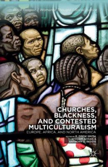 Churches, Blackness, and Contested Multiculturalism (Heftet)