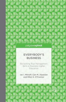 Everybody's Business 2014 av Ian I. Mitroff, Can M. Alpaslan og Ellen S. O'Connor (Heftet)