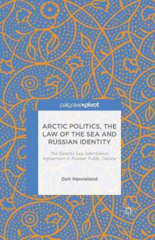 Arctic Politics, the Law of the Sea and Russian Identity 2014 av Geir Honneland (Heftet)