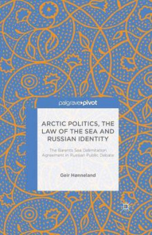 Arctic Politics, the Law of the Sea and Russian Identity av Geir Honneland (Heftet)