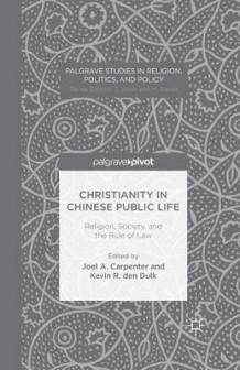 Christianity in Chinese Public Life: Religion, Society, and the Rule of Law av J. Carpenter (Heftet)