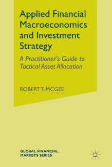 Applied Financial Macroeconomics and Investment Strategy 2015 av Robert T. McGee (Heftet)