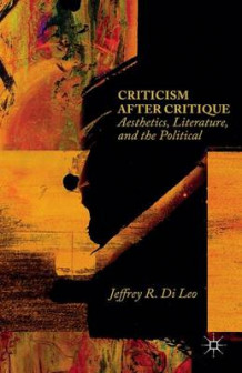 Criticism After Critique av Jeffrey R. Di Leo (Heftet)