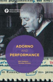 Adorno and Performance (Heftet)