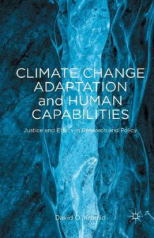Climate Change Adaptation and Human Capabilities 2014 av David O. Kronlid (Heftet)