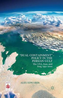 """Dual Containment"" Policy in the Persian Gulf av A Edwards (Heftet)"