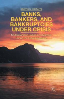 Banks, Bankers, and Bankruptcies Under Crisis 2014 av Dimitris N. Chorafas (Heftet)