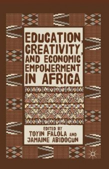 Education, Creativity, and Economic Empowerment in Africa (Heftet)