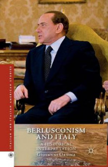Berlusconism and Italy av Giovanni Orsina (Heftet)
