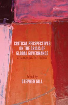 Critical Perspectives on the Crisis of Global Governance 2015 (Heftet)