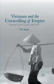 Vietnam and the Unravelling of Empire 2014 av T. O. Smith (Heftet)