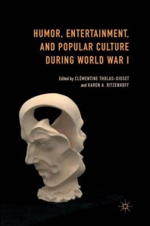 Humor, Entertainment, and Popular Culture During World War I 2015 (Heftet)