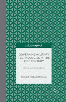 Governing Military Technologies in the 21st Century 2014 av Linden Peach (Heftet)