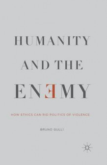 Humanity and the Enemy 2014 av Bruno Gulli (Heftet)