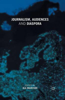 Journalism, Audiences and Diaspora 2015 (Heftet)