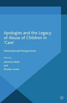 Apologies and the Legacy of Abuse of Children in 'Care' 2015 (Heftet)