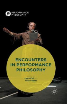 Encounters in Performance Philosophy (Heftet)