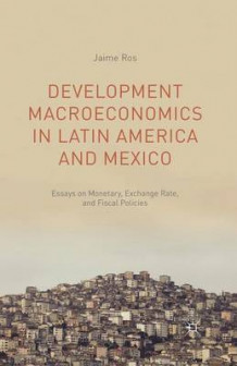 Development Macroeconomics in Latin America and Mexico av J. Ros (Heftet)