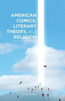 American Comics, Literary Theory, and Religion 2014 av A Lewis (Heftet)