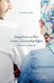 Integration and New Limits on Citizenship Rights av Nicole Stokes-DuPass (Heftet)