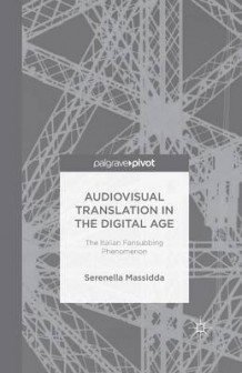 Audiovisual Translation in the Digital Age av Serenella Massidda (Heftet)