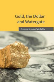Gold, the Dollar and Watergate av Onno De Beaufort Wijnholds (Heftet)