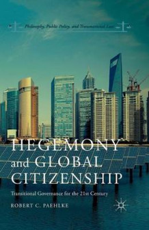 Hegemony and Global Citizenship av Robert C. Paehlke (Heftet)