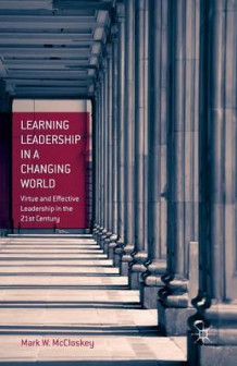 Learning Leadership in a Changing World 2014 av Mark W. McCloskey (Heftet)