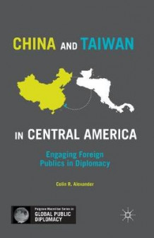 China and Taiwan in Central America av C. Alexander (Heftet)
