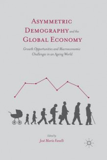Asymmetric Demography and the Global Economy 2015 (Heftet)