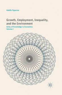 Growth, Employment, Inequality, and the Environment av Adolfo Figueroa (Heftet)