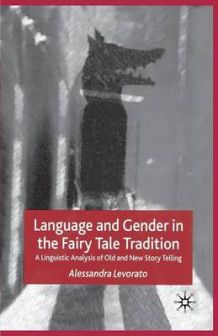 Language and Gender in the Fairy Tale Tradition 2003 av Alessandra Levorato (Heftet)