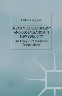 Urban Multiculturalism and Globalization in New York City av M. Laguerre (Heftet)