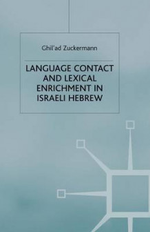 Language Contact and Lexical Enrichment in Israeli Hebrew av Ghil'ad Zuckermann (Heftet)