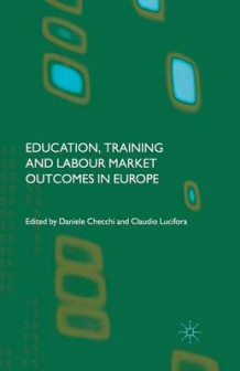 Education, Training and Labour Market Outcomes in Europe (Heftet)