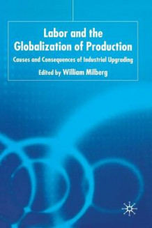 Labor and the Globalization of Production 2004 (Heftet)