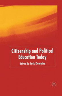 Citizenship and Political Education Today 2004 (Heftet)