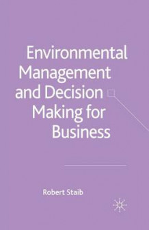 Environmental Management and Decision Making for Business (Heftet)