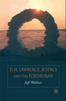 D.H. Lawrence, Science and the Posthuman 2005 av J. Wallace (Heftet)