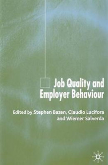 Job Quality and Employer Behaviour 2005 (Heftet)